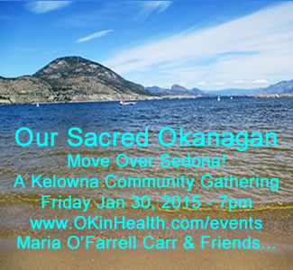 Our Sacred Okanagan - Move Over Sedona!