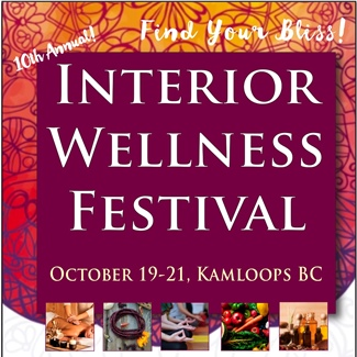 INTERIOR WELLNESS FESTIVAL October 19-21, 2018, Kamloops BC