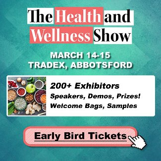 The Health and Wellness Show - Abbotsford, BC