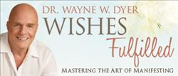 Wisdom from Wayne Dyer